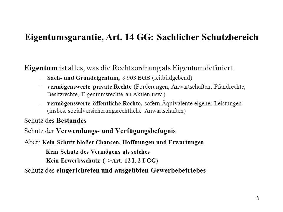 9 Eigentumsgarantie: Eingriffe und ihre Rechtfertigung Eingriffsarten: 1.