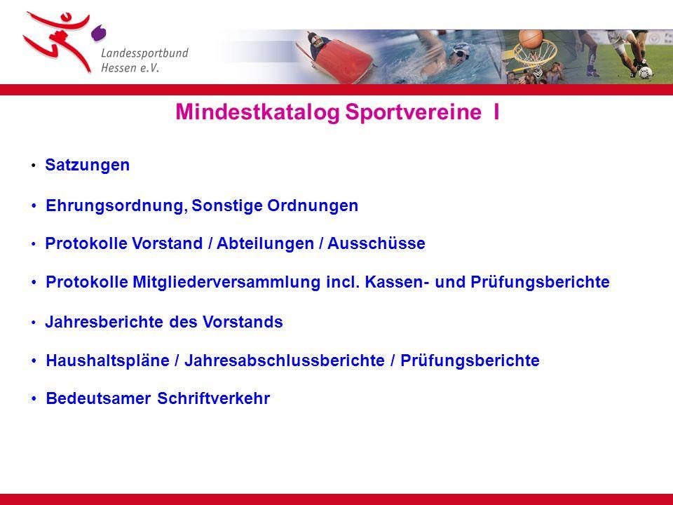 Mindestkatalog Sportvereine II Personalunterlagen (Haupt- und Ehrenamt) Mitgliederlisten Festbücher / Festschriften Vereinszeitungen Regionale und überregionale Veranstaltungen Internat.
