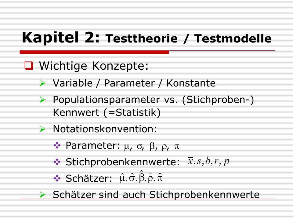 Kapitel 2: Testtheorie / Testmodelle  Beispiele für Stichprobenkennwerte:  Mittelwert:  Streuung:  Korrelationskoeffizient: