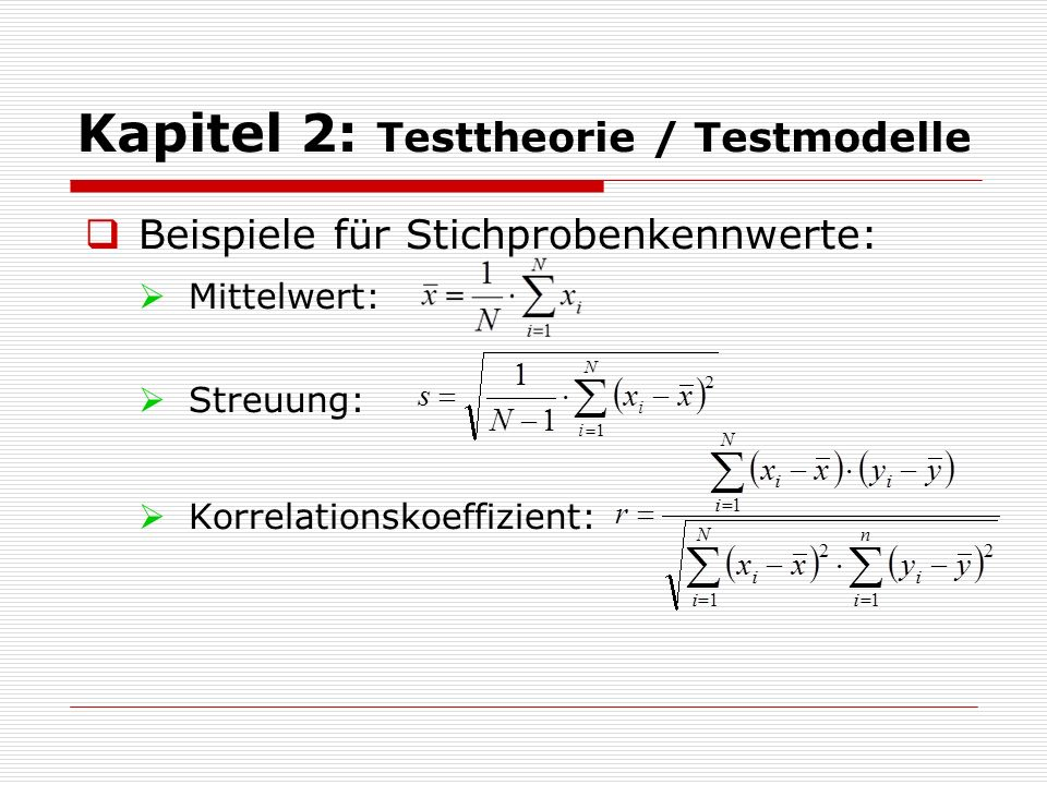 Kapitel 2: Testtheorie / Testmodelle  Stichprobenkennwerte als Schätzer der Populationsparameter:  Gütekriterien für Schätzer: z.B.