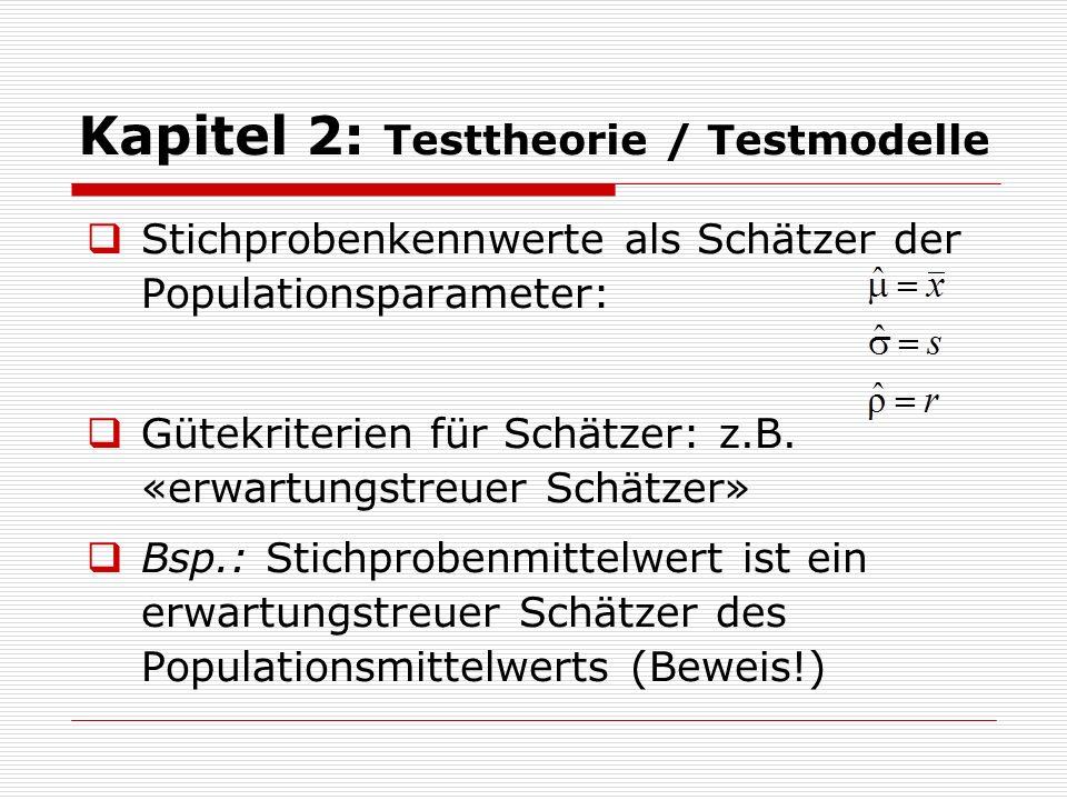Kapitel 2: Testtheorie / Testmodelle  Modelle sind Gleichungssysteme, in Symbolen:  Die  i (theta) sind hierbei Parameter einer Verteilung und die  i (xsi) sind die Modellparameter.