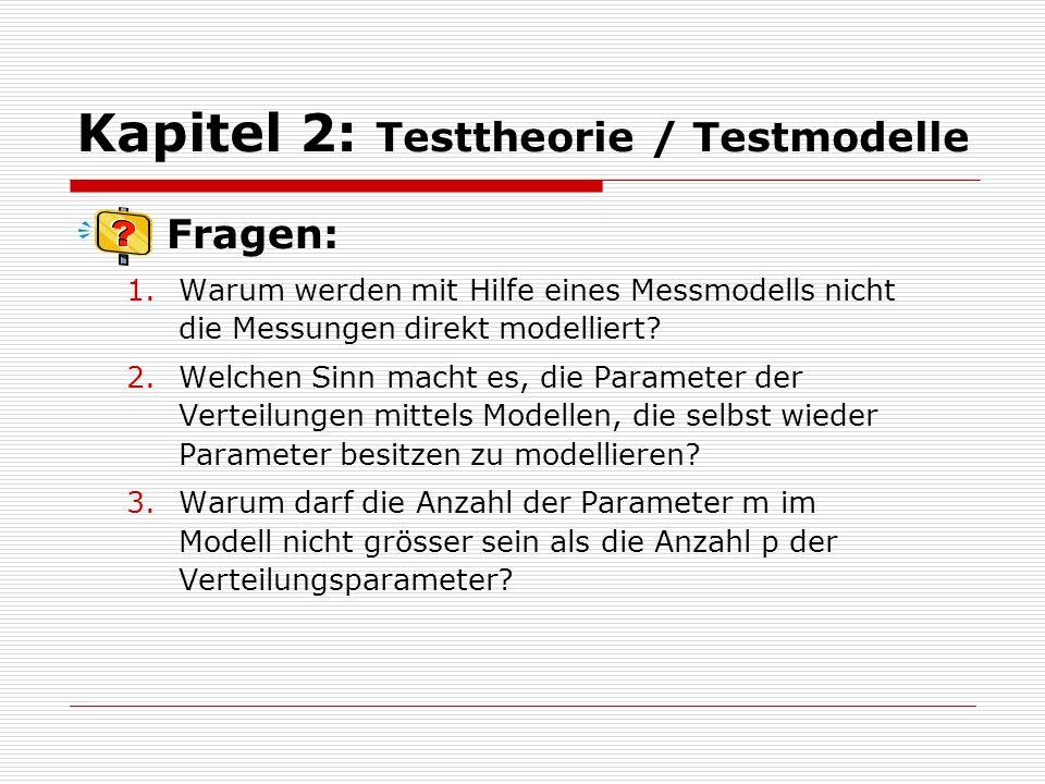 Kapitel 2: Testtheorie / Testmodelle Antworten: 1.Die Beobachtungen (Messungen) sind zufällig.