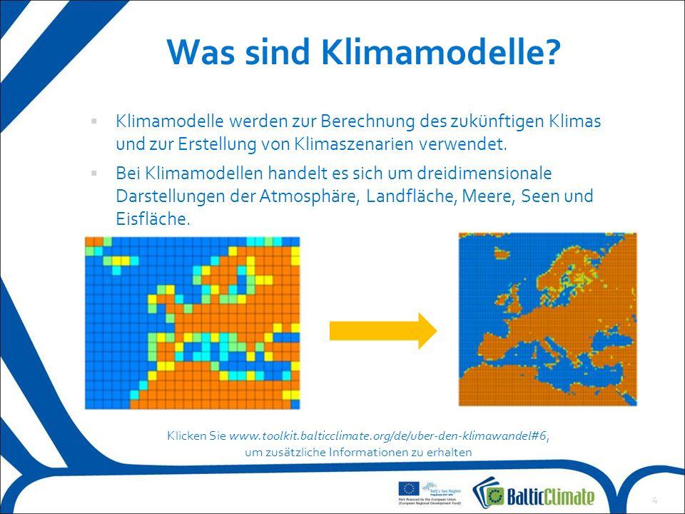  Klimaszenarien geben darüber Auskunft, wie sich das Klima möglicherweise in einem bestimmten Zeitraum in der Zukunft entwickeln könnte.