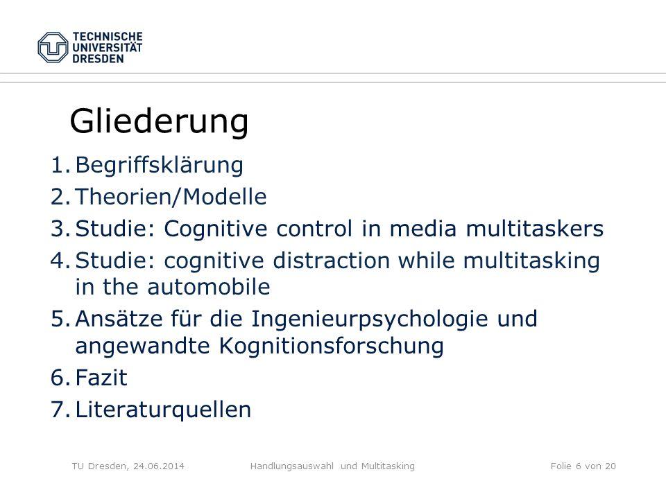 TU Dresden, 24.06.2014Handlungsauswahl und MultitaskingFolie 7 von 20 1.
