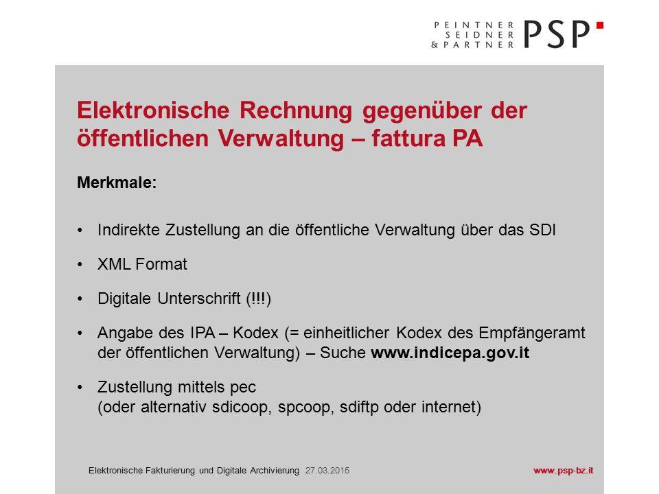 www.psp-bz.itElektronische Fakturierung und Digitale Archivierung 27.03.2015 Merkmale laut Art.