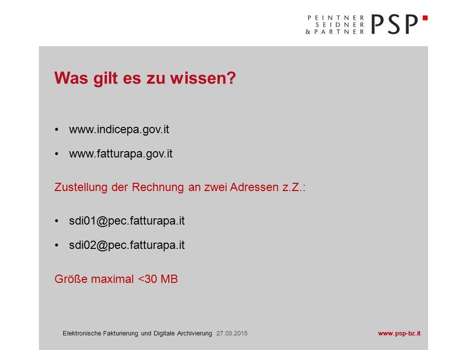 www.psp-bz.itElektronische Fakturierung und Digitale Archivierung 27.03.2015 Software XML (estensible markup Language für die Erstellung der FatturaPA NB.