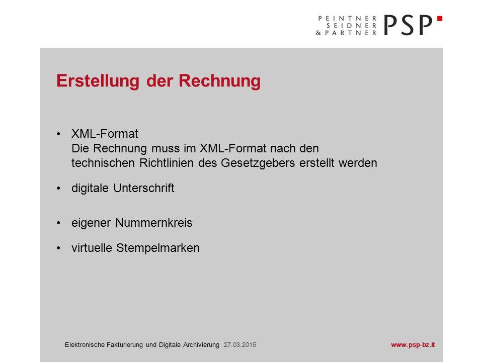 www.psp-bz.itElektronische Fakturierung und Digitale Archivierung 27.03.2015 Erstellung der Rechnung
