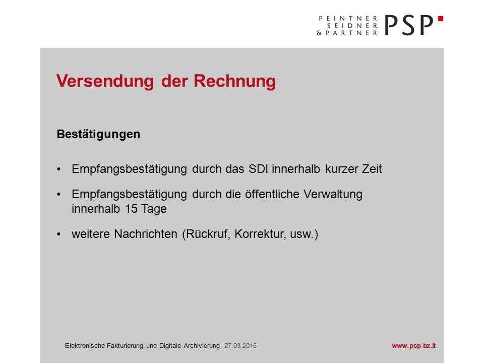 www.psp-bz.itElektronische Fakturierung und Digitale Archivierung 27.03.2015 Versendung der Rechnung