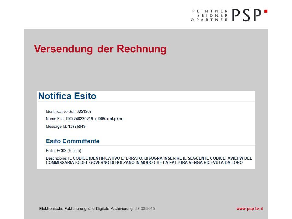 www.psp-bz.itElektronische Fakturierung und Digitale Archivierung 27.03.2015 die Archivierung kann nur digital, nach den gesetzlichen Richtlinien, erfolgen innerhalb 31.12.