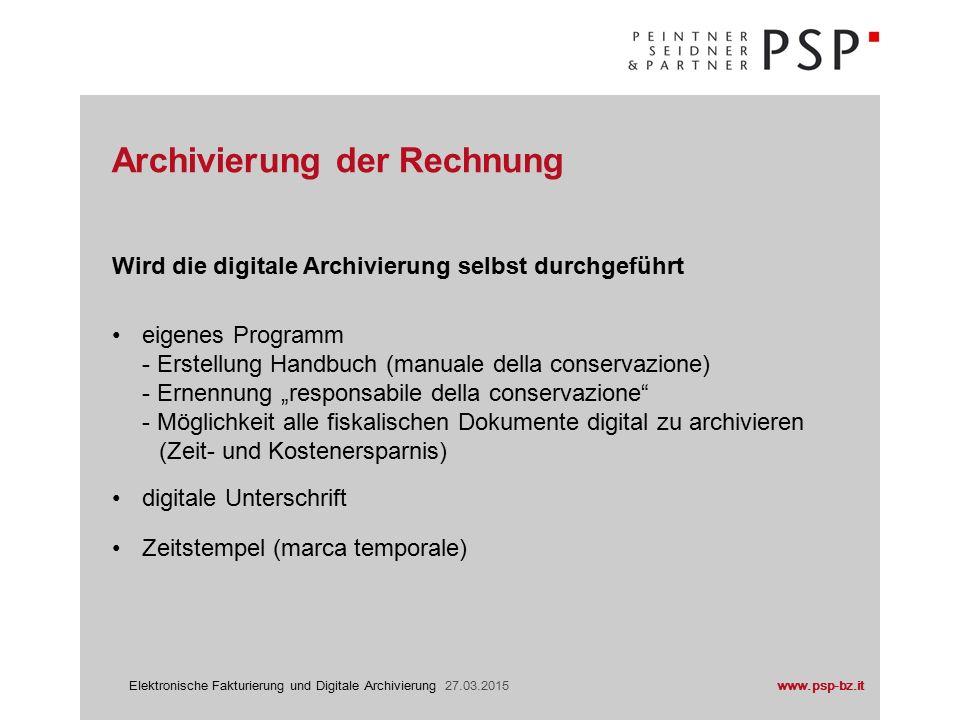 www.psp-bz.itElektronische Fakturierung und Digitale Archivierung 27.03.2015 Archivierung der Rechnung