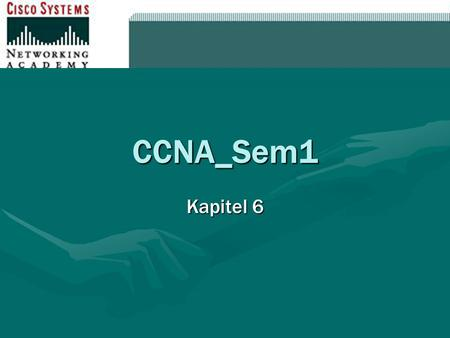 CCNA_Sem1 Kapitel 6. Inhalt 1.1 Framing1.1 Framing 1.2 Media Access Control (MAC)1.2 Media Access Control (MAC)