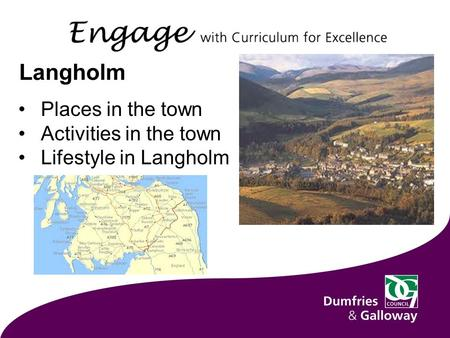 Langholm Places in the town Activities in the town Lifestyle in Langholm.