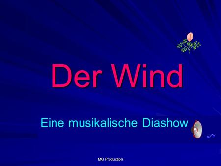 Der Wind Eine musikalische Diashow MG Production.