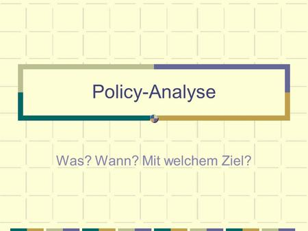 Policy-Analyse Was? Wann? Mit welchem Ziel?. Was ist policy-Analyse? Policy analysis is: What governments do, why they do it, and what difference it makes""