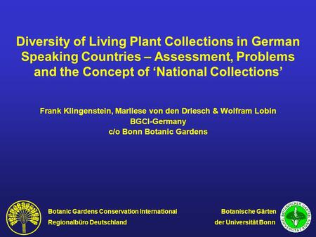 Diversity of Living Plant Collections in German Speaking Countries – Assessment, Problems and the Concept of 'National Collections' Frank Klingenstein,