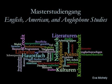 Masterstudiengang English, American, and Anglophone Studies Eva Michely.