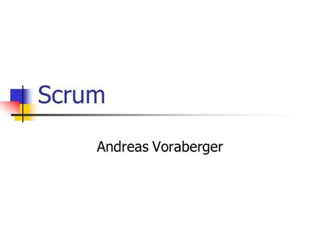 Scrum Andreas Voraberger. Inhalt Einführung Definition Ablauf Scrum Rollen Scrum Master Product Owner Scrum Team.