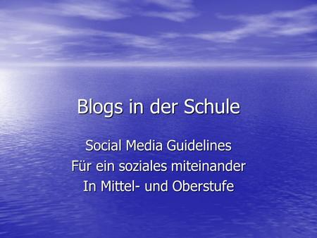 Blogs in der Schule Social Media Guidelines