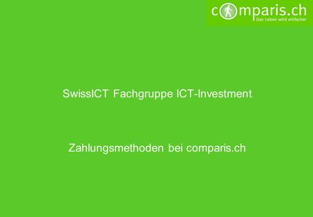 SwissICT Fachgruppe ICT-Investment Zahlungsmethoden bei comparis.ch.