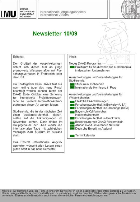 Internationale Angelegenheiten International Affairs Newsletter 10/09 Editorial: Der Großteil der Ausschreibungen richtet sich dieses Mal an junge promovierte.