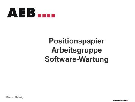 Positionspapier Arbeitsgruppe Software-Wartung Diane König.
