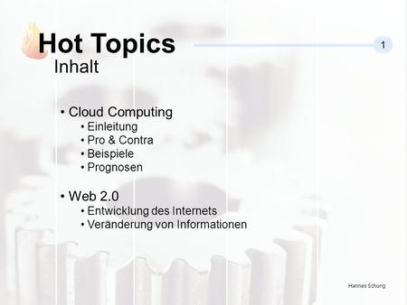 Hot Topics Inhalt Cloud Computing Web 2.0 Einleitung Pro & Contra