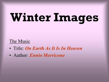 Winter Images The Music Title: On Earth As It Is In Heaven