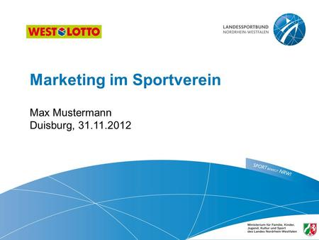 Marketing im Sportverein ​ Max Mustermann Duisburg, 31.11.2012.