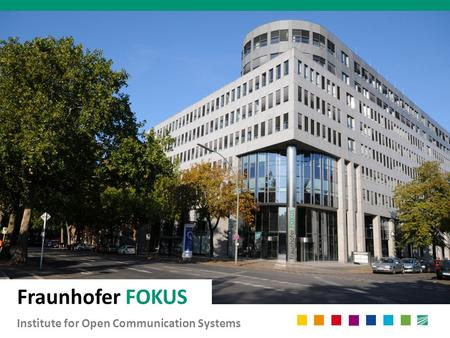 Fraunhofer FOKUS Institute for Open Communication Systems.