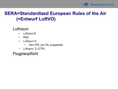 SERA=Standardized European Rules of the Air (+Entwurf LuftVO)