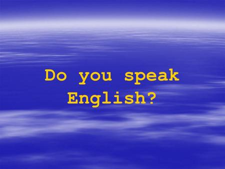 Do you speak English?.