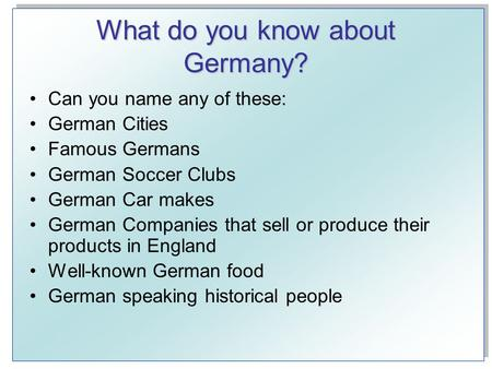 What do you know about Germany?