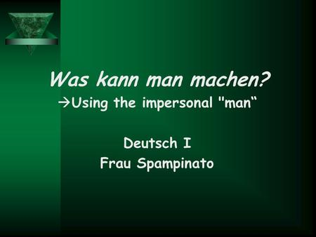 "Was kann man machen?  Using the impersonal man"" Deutsch I Frau Spampinato."