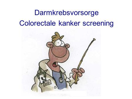 Darmkrebsvorsorge Colorectale kanker screening
