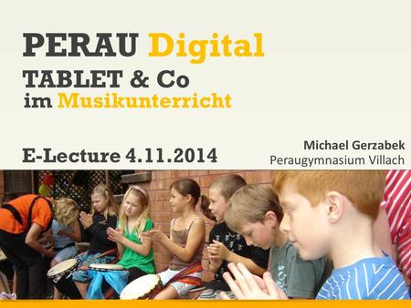 PERAU Digital TABLET & Co im Musikunterricht E-Lecture