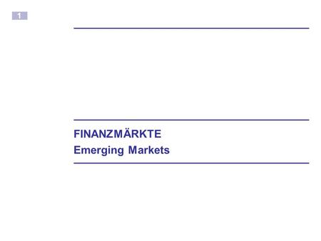1 FINANZMÄRKTE Emerging Markets. 2 MSCI Emerging Markets Free Index.