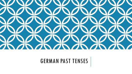 German Past Tenses.