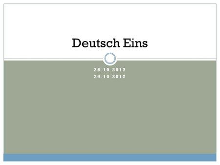 Deutsch Eins 26.10.2012 29.10.2012.