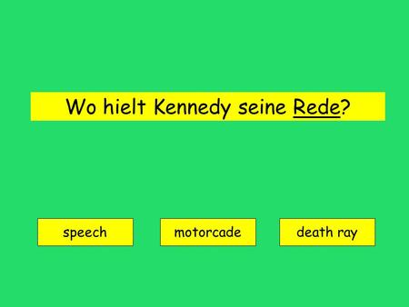 Wo hielt Kennedy seine Rede? speech motorcadedeath ray.