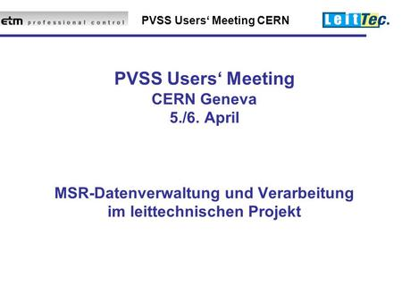 PVSS Users' Meeting CERN Geneva 5. /6