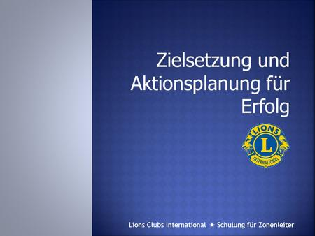 Lions Clubs International  Schulung für Zonenleiter.