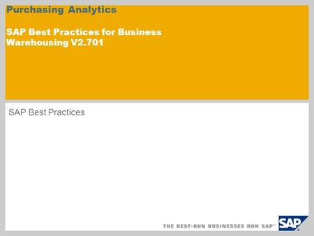 Purchasing Analytics SAP Best Practices for Business Warehousing V2.701 SAP Best Practices.