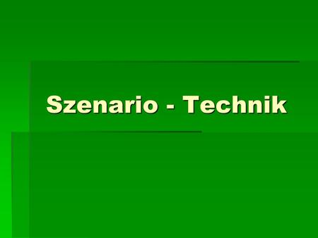 Szenario - Technik. Özlem Duru 3AK Was ist Szenario-Technik  Methode der Strategischen Planung Strategischen PlanungStrategischen Planung  Entwicklung.