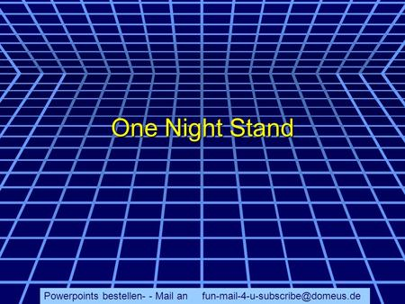 Powerpoints bestellen- - Mail an One Night Stand.