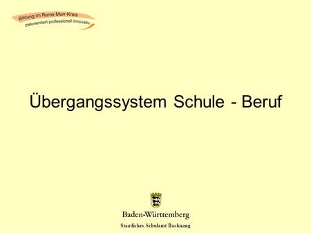 Staatliches Schulamt Backnang Übergangssystem Schule - Beruf.