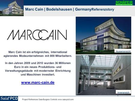 Project References Saia-Burgess Controls www.saia-pcd.com Marc Cain | Bodelshausen | Germany Referenzstory Marc Cain ist ein erfolgreiches, international.