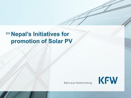 Bank aus Verantwortung Nepal's Initiatives for promotion of Solar PV.