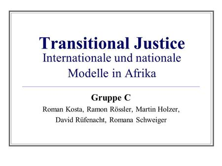 Transitional Justice Internationale und nationale Modelle in Afrika