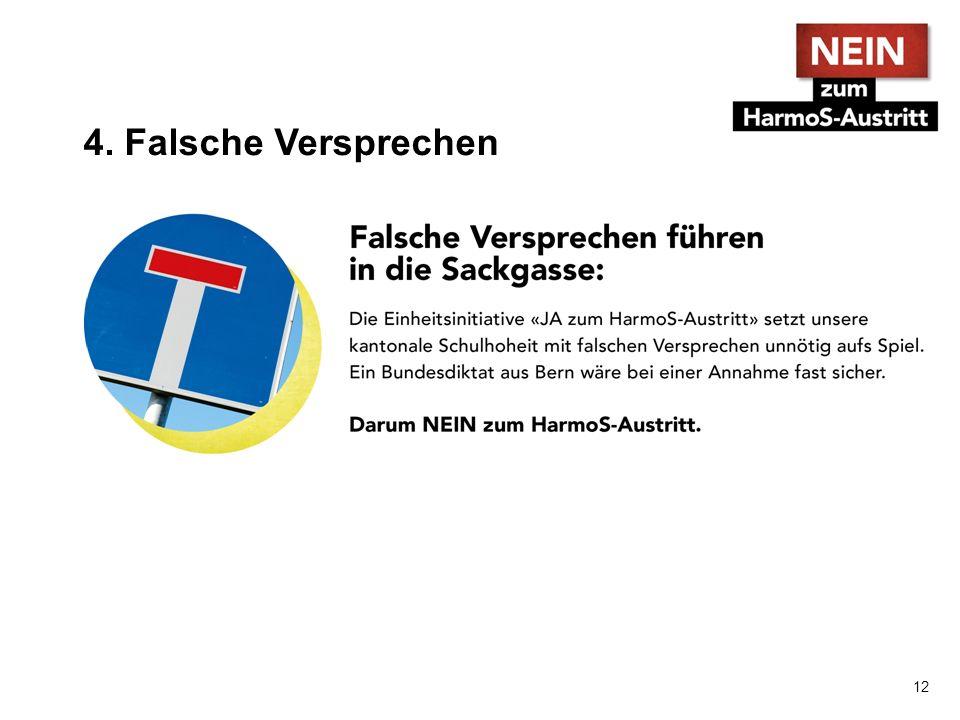 4.Falsche Behauptungen 1.Falsch: HarmoS schränkt die kantonale Selbstbestimmung stark ein.