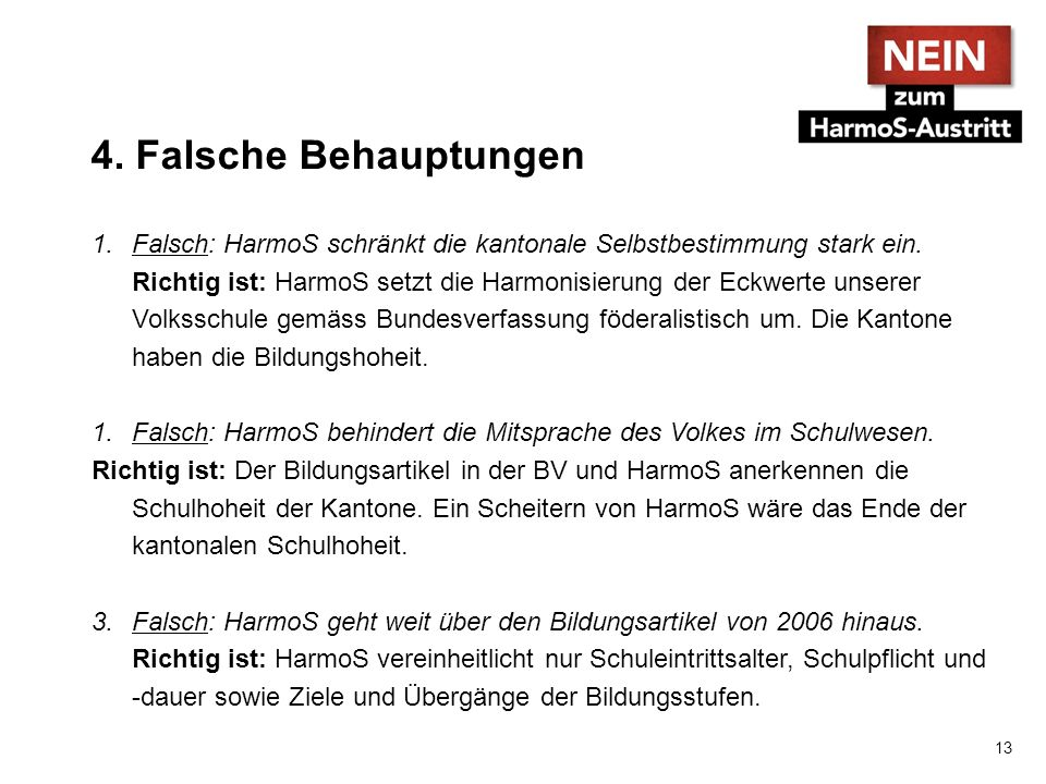 4.Falsche Behauptungen 4.Falsch: HarmoS zementiert problematische Schulreformen.
